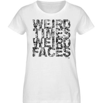 """""""WEIRD TIMES WEIRD FACES"""" by Vera Machou - Damen Premium Organic Shirt-3"""
