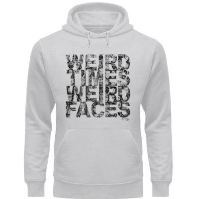 """""""weird times weird faces"""" von Vera Macho - Unisex Organic Hoodie-17"""