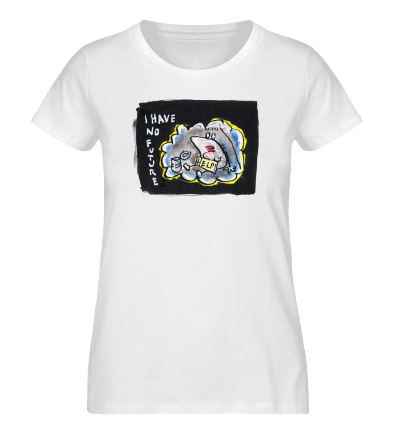 """""""I have no future"""" von Steffen Haas - Damen Premium Organic Shirt-3"""