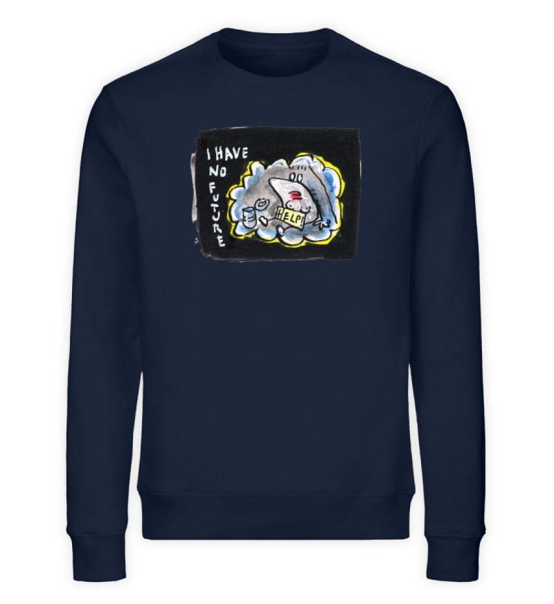 """""""I have no future"""" von Steffen Haas - Unisex Organic Sweatshirt-6959"""