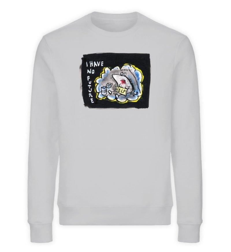 """""""I have no future"""" von Steffen Haas - Unisex Organic Sweatshirt-17"""