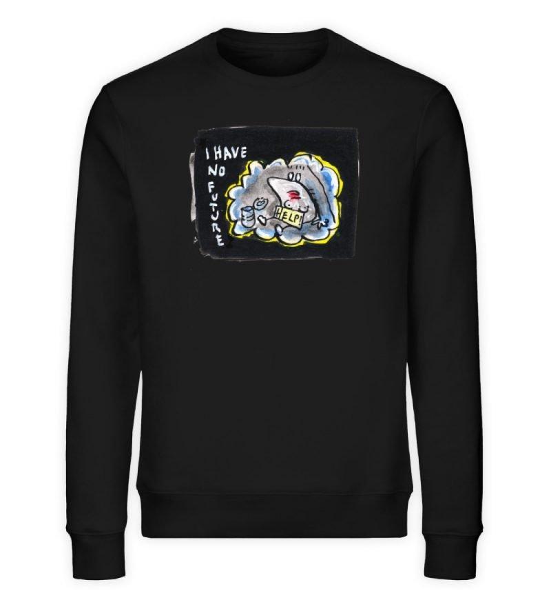"""""""I have no future"""" von Steffen Haas - Unisex Organic Sweatshirt-16"""